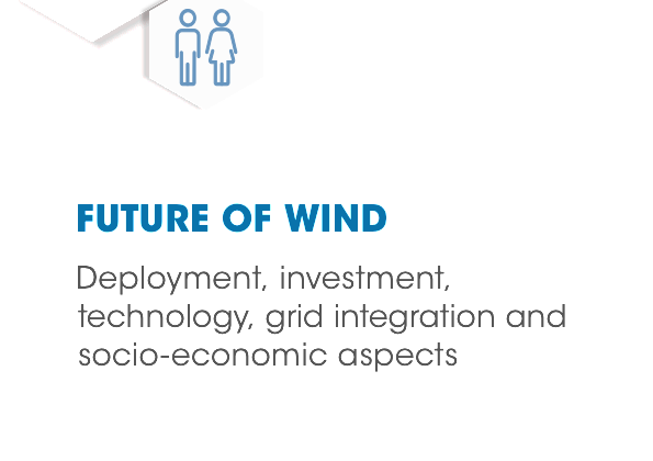 Future of Wind: Deployment, investment, technology, grid integration and socio-economic aspects (IRENA, 2019)